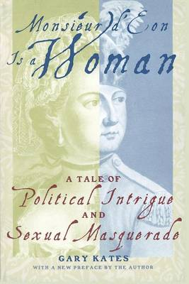 Monsieur d'Eon Is a Woman: A Tale of Political Intrigue and Sexual Masquerade (Paperback)