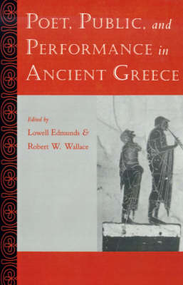 Poet, Public, and Performance in Ancient Greece (Paperback)
