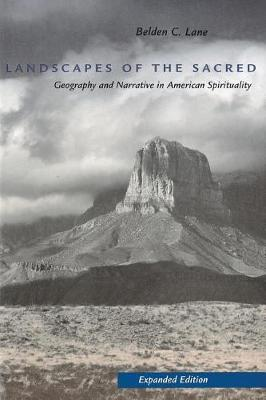 Landscapes of the Sacred: Geography and Narrative in American Spirituality (Paperback)
