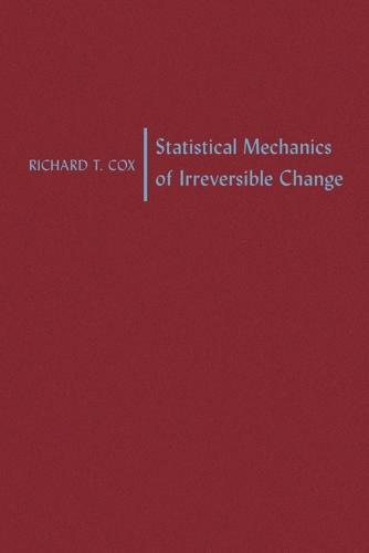 Statistical Mechanics of Irreversible Change (Paperback)