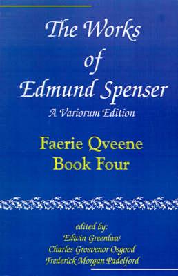 The Works of Edmund Spenser: Volume 4: A Variorum Edition (Paperback)