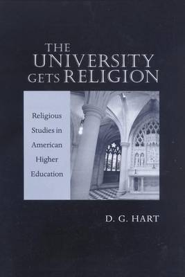 The University Gets Religion: Religious Studies in American Higher Education (Paperback)