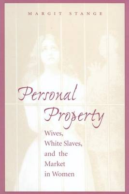 Personal Property: Wives, White Slaves, and the Market in Women (Paperback)
