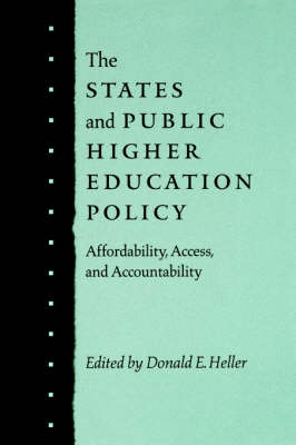 The States and Public Higher Education Policy: Affordability, Access and Accountability (Paperback)