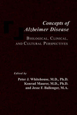 Concepts of Alzheimer Disease: Biological, Clinical, and Cultural Perspectives (Paperback)