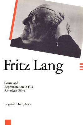 Fritz Lang: Genre and Representation in His American Films (Paperback)