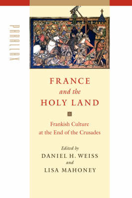 France and the Holy Land: Frankish Culture at the End of the Crusades - Parallax: Re-visions of Culture and Society (Hardback)