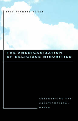 The Americanization of Religious Minorities: Confronting the Constitutional Order (Paperback)