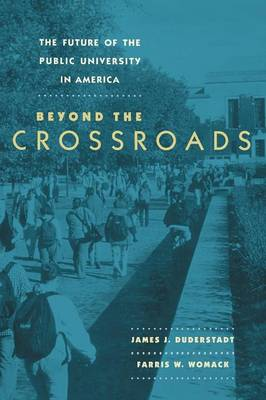The Future of the Public University in America: Beyond the Crossroads (Paperback)