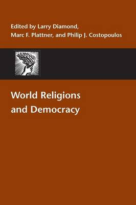World Religions and Democracy - A Journal of Democracy Book (Paperback)