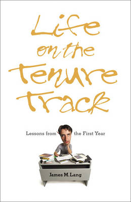 Life on the Tenure Track: Lessons from the First Year (Paperback)