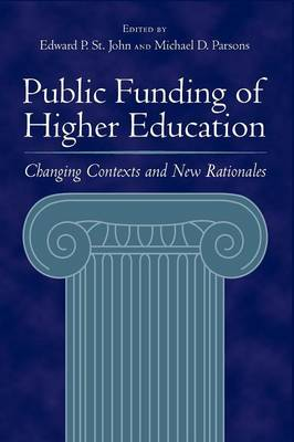 Public Funding of Higher Education: Changing Contexts and New Rationales (Paperback)