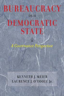 Bureaucracy in a Democratic State: A Governance Perspective (Paperback)