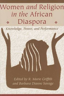 Women and Religion in the African Diaspora: Knowledge, Power, and Performance - Lived Religions (Paperback)