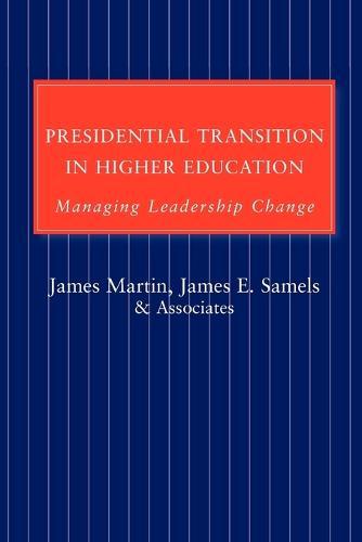 Presidential Transition in Higher Education: Managing Leadership Change (Paperback)