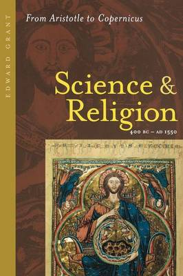 Science and Religion, 400 B.C. to A.D. 1550: From Aristotle to Copernicus (Paperback)
