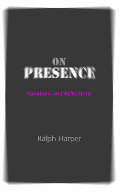On Presence: Variations and Reflections (Paperback)