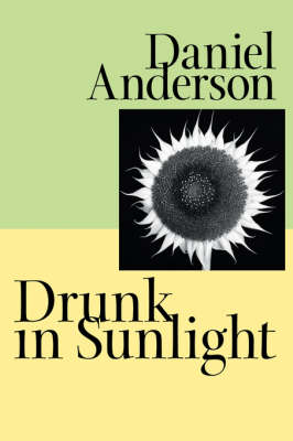Drunk in Sunlight - Johns Hopkins: Poetry and Fiction (Paperback)