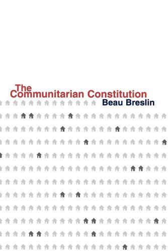 The Communitarian Constitution (Paperback)