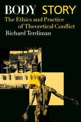 Body and Story: The Ethics and Practice of Theoretical Conflict (Paperback)