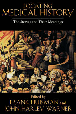 Locating Medical History: The Stories and Their Meanings (Paperback)