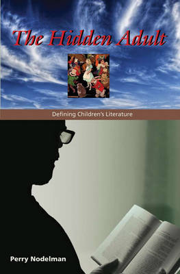 The Hidden Adult: Defining Children's Literature (Paperback)