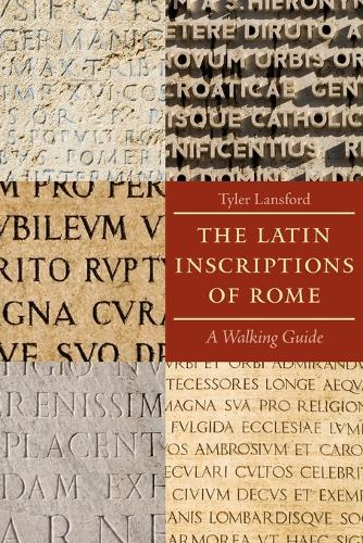 The Latin Inscriptions of Rome: A Walking Guide (Paperback)