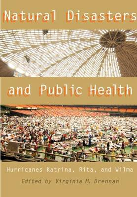 Natural Disasters and Public Health: Hurricanes Katrina, Rita, and Wilma (Paperback)