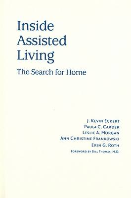 Inside Assisted Living: The Search for Home (Hardback)