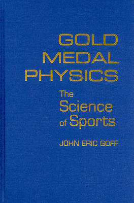 Gold Medal Physics: The Science of Sports (Hardback)