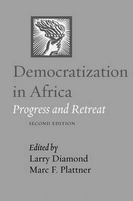 Democratization in Africa: Progress and Retreat - A Journal of Democracy Book (Hardback)