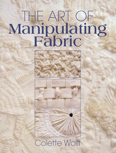The Art of Manipulating Fabric (Paperback)