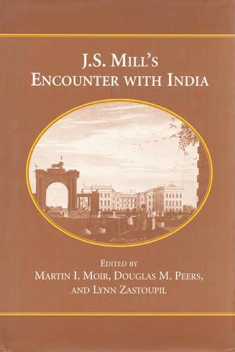 J.S. Mill's Encounter with India (Hardback)