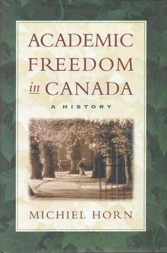 Academic Freedom in Canada: A History (Hardback)