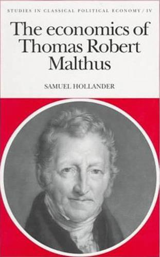 The Economics of Thomas Robert Malthus - Studies in Comparative Political Economy and Public Policy (Hardback)