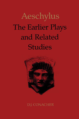 Aeschylus: The Earlier Plays and Related Studies (Hardback)