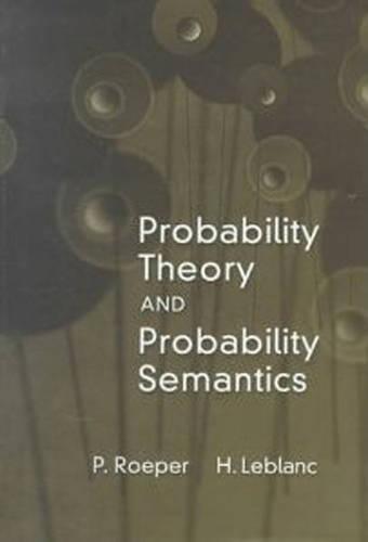 Probability Theory and Probability Semantics - Toronto Studies in Philosophy (Hardback)
