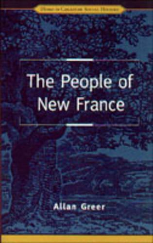 The People of New France - Themes in Canadian History (Hardback)