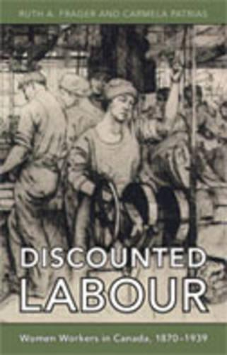 Discounted Labour: Women Workers in Canada, 1870-1939 - Themes in Canadian History (Hardback)