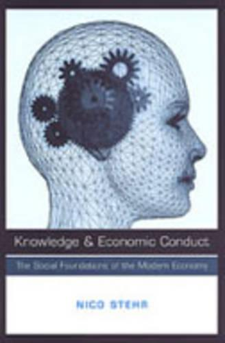 Knowledge and Economic Conduct: The Social Foundations of the Modern Economy - Studies in Comparative Political Economy and Public Policy (Hardback)