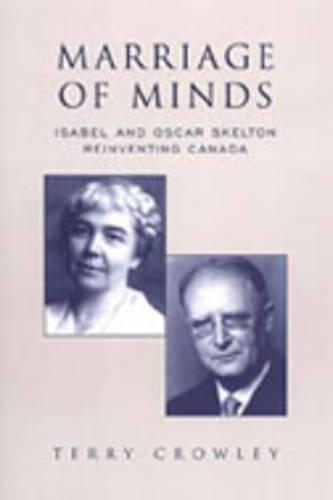 Marriage of Minds: Isabel and Oscar Skelton Reinventing Canada - Studies in Gender and History (Hardback)