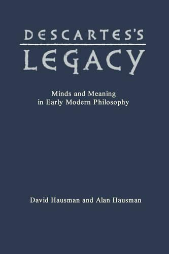 Descartes's Legacy: Mind and Meaning in Early Modern Philosophy - Toronto Studies in Philosophy (Hardback)