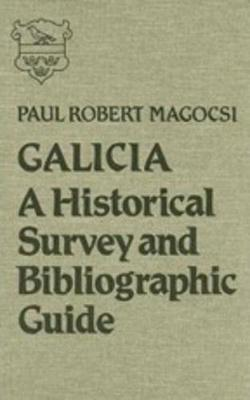 Galicia: A Historical Survey and Bibliographic Guide (Hardback)