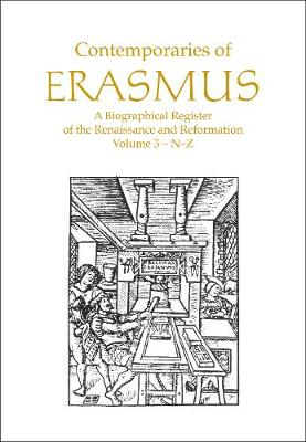 Contemporaries of Erasmus: A Biographical Register of the Renaissance and Reformation, Volume 3 - N-Z (Hardback)