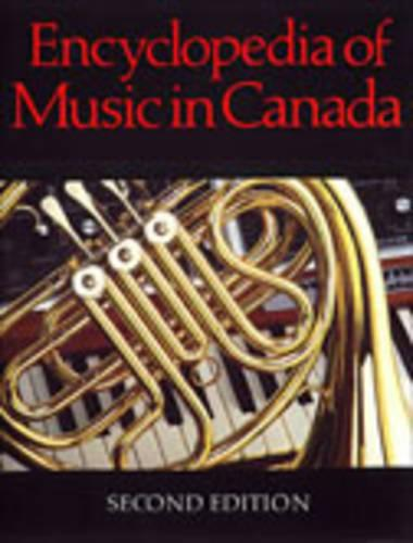 Encyclopedia of Music in Canada (Hardback)