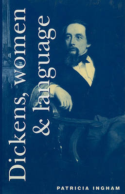 Dickens, Women and Language (Hardback)
