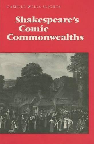 Shakespeare's Comic Commonwealths (Hardback)