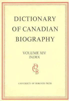 DCB Index: Dcb Index Index V. 1-4 - Dictionary of Canadian Biography 1 - 4 (Hardback)