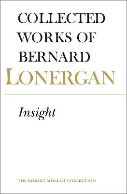 Insight: A Study of Human Understanding, Volume 3 - Collected Works of Bernard Lonergan 3 (Paperback)