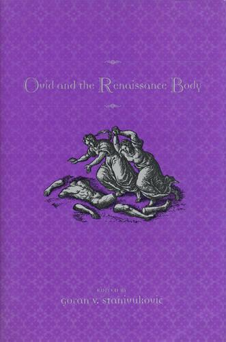 Ovid and the Renaissance Body (Hardback)